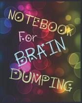 Notebook For Brain Dumping: Wild Variety Of Pages For Decluttering Your Brain