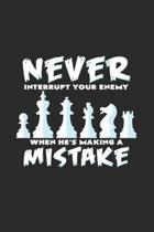 Never interrupt your enemy: 6x9 Chess - blank with numbers paper - notebook - notes
