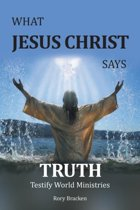 What Jesus Christ Says Truth