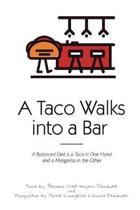 A Taco Walks into a Bar