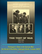 History of the Office of the Secretary of Defense, Volume Two: The Test of War, 1950-1953 - Pentagon's Role in the Korean War, the Recall of MacArthur, Hydrogen Bomb, Truman, NATO