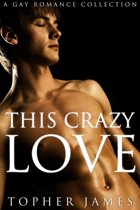 This Crazy Love: A Gay Romance Collection