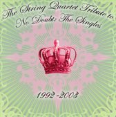 The String Quartet Tribute to No Doubt: The Singles 1992-2003