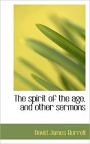 The Spirit of the Age, and Other Sermons