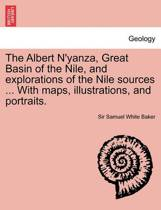 The Albert N'Yanza, Great Basin of the Nile, and Explorations of the Nile Sources ... with Maps, Illustrations, and Portraits. Vol. I