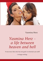 Yasmina Herz - a life between heaven and hell