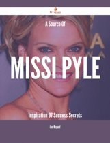A Source Of Missi Pyle Inspiration - 97 Success Secrets