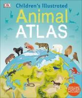 Children's Illustrated Animal Atlas
