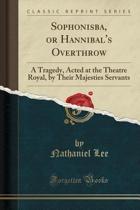 Sophonisba, or Hannibal's Overthrow