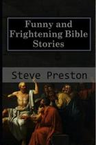 Funny and Frightening Bible Stories