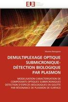 Demultiplexage Optique Submicronique-D�tection Biologique Par Plasmon