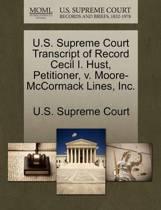 U.S. Supreme Court Transcript of Record Cecil I. Hust, Petitioner, V. Moore-McCormack Lines, Inc.