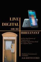Live Digital or Be Irrelevant