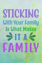STICKING With Your Family Is What Makes It A FAMILY