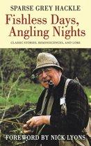 Fishless Days, Angling Nights