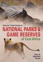 Stuarts' Field Guide to Game and Nature Reserves of East Africa