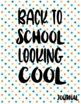 Back To School Looking Cool Journal