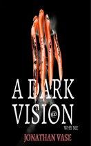 A Dark Vision: Why Me