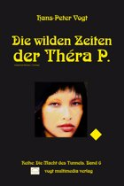Die wilden Zeiten der Théra P.