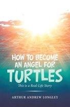 How to Become an Angel for Turtles