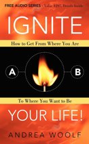 Ignite Your Life!