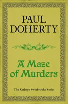 A Maze of Murders (Kathryn Swinbrooke Mysteries, Book 6)