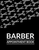 Barber Appointment Book: Undated 52 Weeks Monday To Sunday 8AM To 6PM Appointment Planner Black Scissors Barber Design - Organizer In 15 Minute