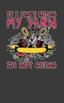 If I Can't Bring My Yarn I'm Not Going