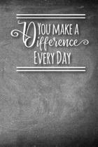 You Make A Difference Every Day