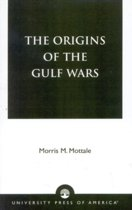 The Origins of the Gulf Wars