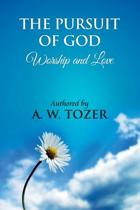 The Pursuit of God [ Worship and Love ]