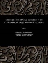 Th ologie Moral l'Usage Des Cur S Et Des Confesseurs