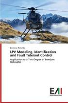 Lpv Modeling, Identification and Fault Tolerant Control