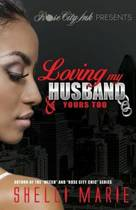 Loving My Husband & Yours Too