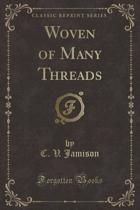 Woven of Many Threads (Classic Reprint)