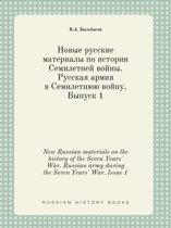 New Russian Materials on the History of the Seven Years' War. Russian Army During the Seven Years' War. Issue 1