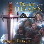 Gospel Today, Vol. 4: My Praise Is My Weapon