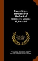 Proceedings - Institution of Mechanical Engineers, Volume 48, Parts 1-2