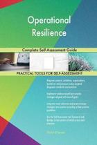 Operational Resilience Complete Self-Assessment Guide