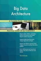 Big Data Architecture a Complete Guide - 2020 Edition