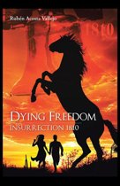 Dying Freedom