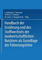 Handbuch Der Ern hrung Und Des Stoffwechsels Der Landwirtschaftlichen Nutztiere ALS Grundlagen Der F tterungslehre