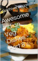 Awesome Indian Veg Dishes - Part 8