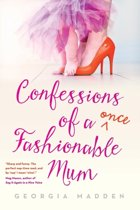 Confessions Of A Once Fashionable Mum