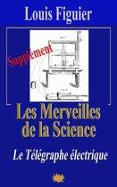 Les Merveilles de la science/Télégraphe électrique - Supplément