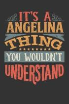 Its A Angelina Thing You Wouldnt Understand: Angelina Diary Planner Notebook Journal 6x9 Personalized Customized Gift For Someones Surname Or First Na