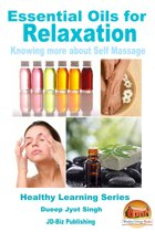 Essential Oils for Relaxation: Knowing more about Self Massage