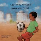 Let's Play Football: In English and Tigrinya