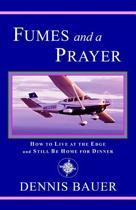 Fumes and a Prayer