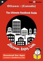 Ultimate Handbook Guide to Ottawa : (Canada) Travel Guide